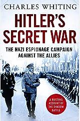 Hitler's Secret War: The Nazi Espionage Campaign Against the Allies Kindle Edition
