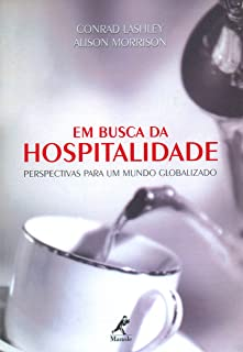 Em Busca da Hospitalidade: Perspectivas para um Mundo Globalizado