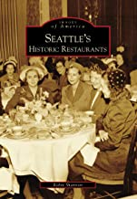 Seattle's Historic Restaurants (Images of America) (English Edition)