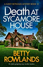 Death at Sycamore House: An utterly gripping cozy murder mystery (A Sukey Reynolds Mystery Book 12) (English Edition)