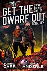 Get The Dwarf Out (Dwarf Bounty Hunter Book 10) Kindle Edition