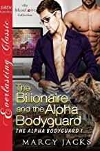 The Billionaire and the Alpha Bodyguard [The Alpha Bodyguard 1] (Siren Publishing Everlasting Classic ManLove)