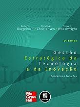 Gestão Estratégica da Tecnologia e da Inovação: Conceitos e Soluções (Portuguese Edition)