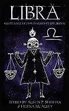Libra: Speculative Fiction Inspired by the Zodiac (The Zodiac Series)