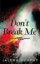 "Don't Break Me (""The Don't Series #1)"