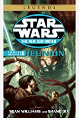 Reunion: Star Wars Legends: Force Heretic, Book III (Star Wars: The New Jedi Order 17) Kindle Edition