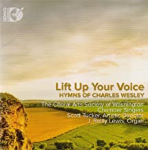 Lift Up Your Voice - Hymns of Charles Wesley