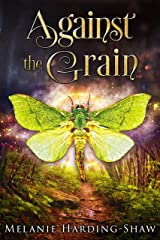 Against the Grain: A Contemporary Witchy Fiction Novella Kindle Edition