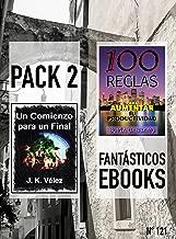 Un Comienzo para un Final & 100 Reglas para Aumentar tu Productividad : Pack 2 FantГЎsticos ebooks, nВє 121 (Spanish Edition)