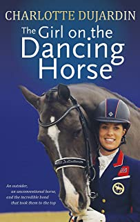 The Girl on the Dancing Horse: Charlotte Dujardin and Valegro