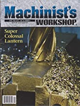 Machinist's Workshop Magazine April May 2019