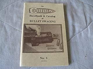 Corbin Handbook & Catalog of Bullet Swaging, The