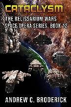 Cataclysm: The Relissarium Wars Space Opera Series, Book 12