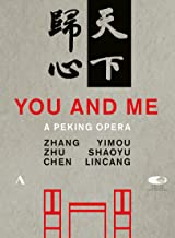 You And Me-Eine Peking Oper