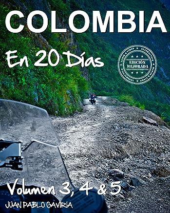 Amazon.com: Colombia en 20 Días: Volumen 3, 4 y 5 (Spanish Edition) eBook: Juan Pablo Gaviria: Kindle Store