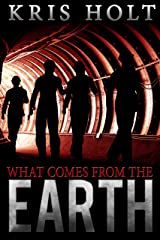 What Comes From The Earth Kindle Edition