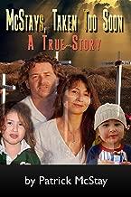 McStays, Taken Too Soon: A True Story