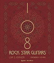表紙: 108 ROCK STAR GUITARS 伝説のギターをたずねて   リサ・S・ジョンソン