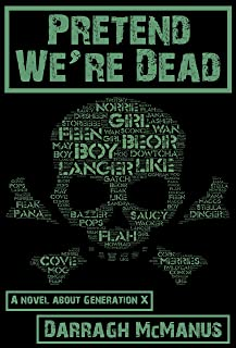Pretend We're Dead: A Novel about Generation X (English Edition)