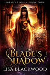 The Blade's Shadow (Ishtar's Legacy Book 4) Kindle Edition