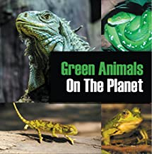 Green Animals On The Planet: Animal Encyclopedia for Kids (Colorful Animals on the Planet Book 2) (English Edition)