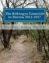 The Rohingya Genocide in Burma 2012-2017: An Activists' Handy Handbook. (Muslims)