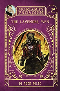 The Lavender Men (The Moriarty Paradigm Book 2)