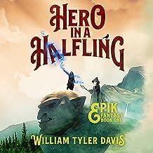 Hero in a Halfling: Epik Fantasy, Book 1