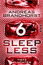 Sleepless - Tiefe Fluchten (Sleepless 6) (German Edition)