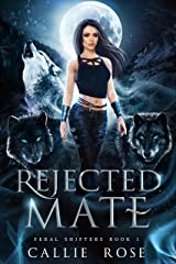 Rejected Mate: An Enemies-to-Lovers Shifter Romance (Feral Shifters Book 1) Kindle Edition