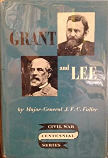 Grant and Lee: A Study in Personality and Generalship (Civil War Centennial Series)
