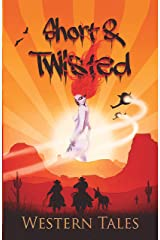 Short and Twisted Western Tales Kindle Edition