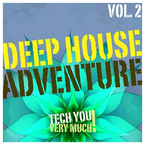 Deep House Adventure, Vol. 2 [Explicit] by Various artists ...