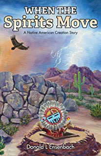 When the Spirits Move: A Native American Creation Story (Whispers from the Past Book 4)
