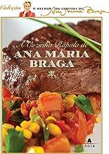 A cozinha rápida de Ana Maria Braga (O melhor da cozinha de Ana Maria Braga)