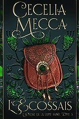 L'Écossais: Romance médiévale (L'Ordre de la lame brisée t. 3) (French Edition) Kindle Edition
