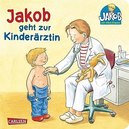 Jakob-Bücher: Jakob geht zur Kinderärztin: mit lustigen Klappen