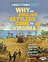 Why Did English Settlers Come to Virginia?: And Other Questions about the Jamestown Settlement (Six Questions of American History)