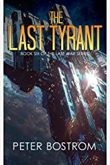 The Last Tyrant: Book 6 of The Last War Series Kindle Edition