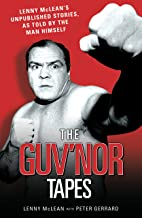 The Guvnor Tapes - Lenny McLean's Unpublished Stories, As Told By The Man Himself