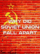 Why Did Soviet Union Fall Apart