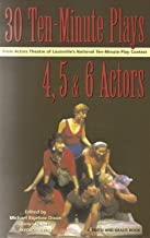 30 10-Minute Plays for 4, 5 or 6 Actors