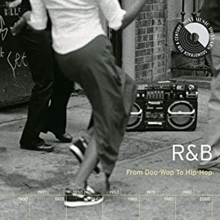 R&B: From Doo-Wop To Hip-Hop [Explicit]