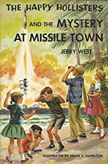 The Happy Hollisters and the Mystery at Missile Town (The Happy Hollisters, No. 19) by Jerry West (1961) Hardcover