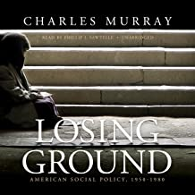 Losing Ground: American Social Policy, 1950 - 1980