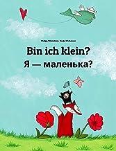 Bin ich klein? Я — маленька?: Deutsch-Ukrainisch: Zweisprachiges Bilderbuch zum Vorlesen für Kinder ab 2 Jahren (Weltkinde...