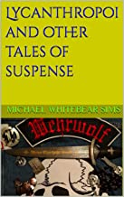 Lycanthropoi and other tales of suspense
