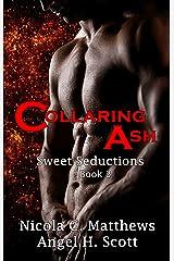 Collaring Ash: a Vampire Rockstar Romance novel (Sweet Seductions Book 2) Kindle Edition