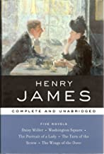 Henry James, Five Novels: Daisy Miller - Washington Square - The Portrait of a Lady - The Turn of the Screw - The Wings of...