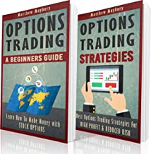 Options Trading: 2 Manuscripts: A Beginner's Guide To Options Trading, Options Trading Strategies (Options Trading, Options Trading For Beginner's, Options Trading Strategies Book 4)
